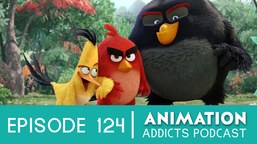 124-the-angry-birds-movie-animation-addicts-podcast-website-art